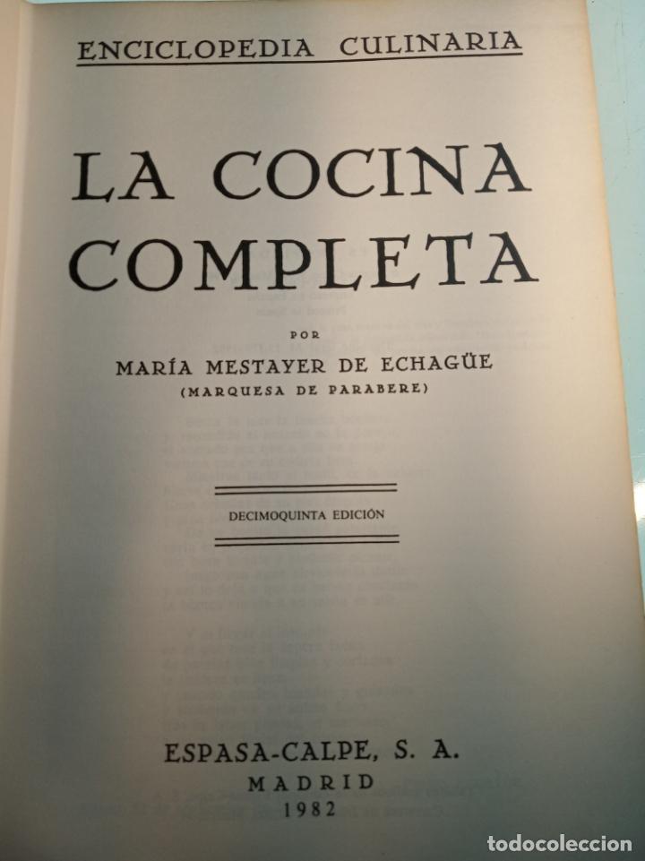 Libros antiguos: Enciclopedia culinaria. La Cocina completa. Espasa-Calpe. María Mestayer de Echagüe. 1982 - Foto 2 - 157364386