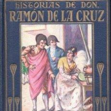 Libros antiguos: HISTORIAS DE DON RAMÓN DE LA CRUZ (ARALUCE, 1929). Lote 157405485