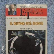 Libros antiguos: EL DESTINO ESTÁ ESCRITO - CASSANYA, VICENTE / MUY BUEN ESTADO. Lote 157501686