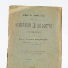 Libros antiguos: MANUAL PRÁCTICO ACERCA DE LA ELABORACIÓN DE LOS ACEITES DE OLIVAS, 1898, DIEGO PEQUEÑO, MADRID.. Lote 157695758