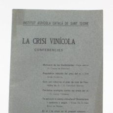 Libros antiguos: LA CRISI VINÍCOLA, CONFERÈNCIES, INSTITUT AGRÍCOLA DE SANT ISIDRE, 1923, BARCELONA. 22X16CM. Lote 157697078