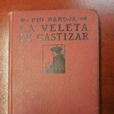 Libros antiguos: LA VELETA DE GASTIZAR - PIO BAROJA - 1918. Lote 157707465
