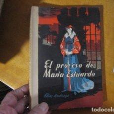 Libros antiguos: ELIAS AMEZAGA. EL PROCESO DE MARIA ESTUARDO Y CARTAS A UN AMIGO. Lote 157559238