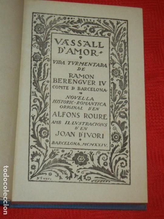 Libros antiguos: VASSALL D'AMOR, DE ALFONS ROURE - IL·LUSTRACIONS JOAN D'IVORI 1924 - Foto 2 - 157716234