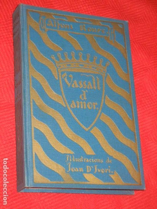 VASSALL D'AMOR, DE ALFONS ROURE - IL·LUSTRACIONS JOAN D'IVORI 1924 (Libros antiguos (hasta 1936), raros y curiosos - Literatura - Narrativa - Otros)
