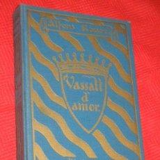 Libros antiguos: VASSALL D'AMOR, DE ALFONS ROURE - IL·LUSTRACIONS JOAN D'IVORI 1924. Lote 157716234
