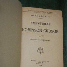 Libros antiguos: ROBINSON CRUSOE, DE DANIEL DEFOE - ED.RAMON SOPENA 1936 ENC.MODERNA. Lote 157716986