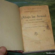 Libros antiguos: ABAJO LAS ARMAS, BARONESA BERTA DE SUTTNER - ED.RAMON SOPENA 1936 ENC.MODERNA. Lote 157717070