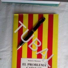 Libros antiguos: TUBAL NACIONALISMO CATALAN EL PROBLEMA CATALÁN - MASNOU, RAMÓN G8. Lote 177654807