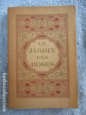 LE JARDIN DES ROSES. - SAADI. 1935 - TIRADA DE 300 EJEMPLARES (EN FRANCES) (Libros Antiguos, Raros y Curiosos - Bellas artes, ocio y coleccionismo - Otros)