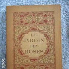 Libros antiguos: LE JARDIN DES ROSES. - SAADI. 1935 - TIRADA DE 300 EJEMPLARES (EN FRANCES). Lote 157759198