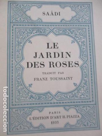 Libros antiguos: Le jardin des roses. - SAADI. 1935 - TIRADA DE 300 EJEMPLARES (EN FRANCES) - Foto 7 - 157759198