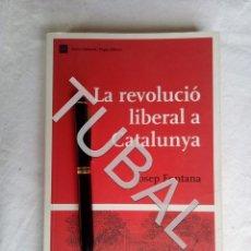 Libros antiguos: TUBAL LA REVOLUCIÓ LIBERAL A CATALUNYA - JOSEP FONTANA. Lote 157765186