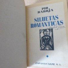 Livros antigos: SILUETAS ROMANTICAS Y OTRAS HISTORIAS DE PILLOS EXTRAVAGANTES. PIO BAROJA. ESPASA-CALPE, 1934. 308. Lote 157832978