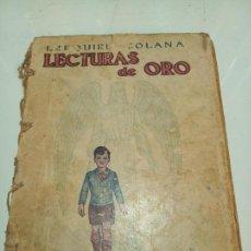 Libros antiguos: LECTURAS DE ORO. EZEQUIEL SOLANA. EDITORIAL ESCUELA ESPAÑOLA. MADRID.. Lote 157856162