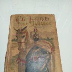 Libros antiguos: EL LEÓN DE DAMASCO. EMILIO SALGARI. VERSIÓN ESPAÑOLA. SATURNINO CALLEJA. MADRID.. Lote 157856918