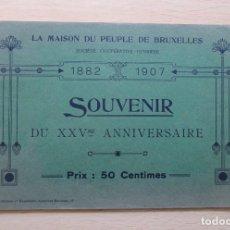 Libros antiguos: LA MAISON DU PEUPLE DE BRUXELLES (SOCIÉTÉ COOPÉRATIVE OUVRIÈRE) ALBUM SOUVENIR DU XXVME ANNIVERSAIRE. Lote 157866922