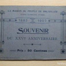 Libros antiguos: LA MAISON DU PEUPLE DE BRUXELLES (SOCIÉTÉ COOPÉRATIVE OUVRIÈRE) ALBUM SOUVENIR DU XXVME ANNIVERSAIRE. Lote 157867190