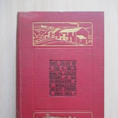 Libros antiguos: THE STORY OF THE C.W.S. THE JUBILEE HISTORY OF THE CO-OPERATIVE WHOLESALE SOCIETY LIMITED 1863-1913. Lote 157869302