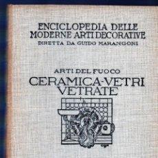 Libros antiguos: LE ARTI DEL FUOCO: CERAMICA, VETRI, VETRATE.. Lote 157912858