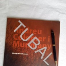 Libros antiguos: TUBAL ANDREU COLOMER I MUNMANY LIBRO BIOGRAFICO. Lote 157936450