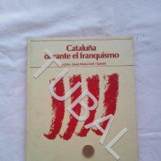 Libros antiguos: TUBAL CATALUÑA DURANTE EL FRANQUISMO LIBRO. Lote 157960402