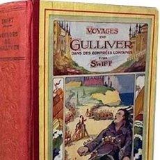 Libros antiguos: SWIFT : VOYAGES DE GULLIVER : DANS DES CONTRÉES LOINTAINES. (ILUSTRADO POR J. J. GRANDVILLE). Lote 157921714
