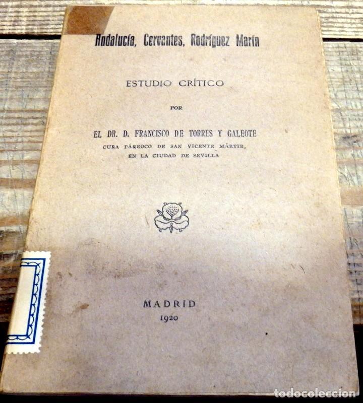ANDALUCIA, CERVANTES, RODRIGUEZ MARIN, ESTUDIO CRITICO POR FRANCISCO DE TORRES Y GALEOTE,1920 (Libros Antiguos, Raros y Curiosos - Literatura Infantil y Juvenil - Otros)