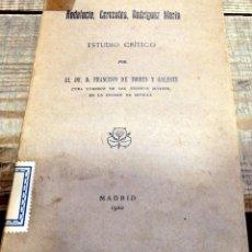 Libros antiguos: ANDALUCIA, CERVANTES, RODRIGUEZ MARIN, ESTUDIO CRITICO POR FRANCISCO DE TORRES Y GALEOTE,1920. Lote 158024598