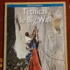 Livros antigos: TÉCNICAS DE BIG WALL - POR MIKE STRASSMAN - MANUALES DESNIVEL 19. DESCATALOGADO. Lote 158047502