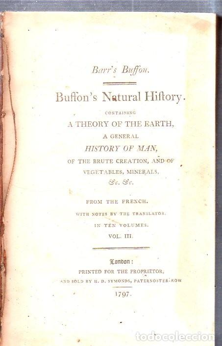 Libros antiguos: BUFFON´S NATURAL HIFTORY. BARR´S BUFFON.A THEORY OF THE EARTH A GENERAL HISTORY OF MAN.1797. VOL III - Foto 2 - 158051190