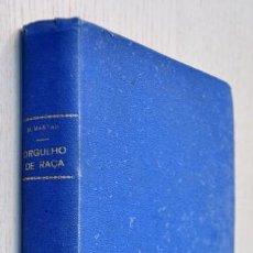 Libros antiguos: ORGULHO DE RAÇA - MARYAN, M. (EDIÇÃO DE 1935). Lote 157995556
