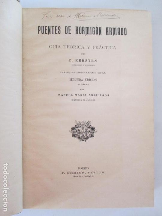 Libros antiguos: PUENTES DE HORMIGÓN ARMADO GUÍA TEÓRICA Y PRÁCTICA. C. KERSTEN. SEGUNDA EDICIÓN. 1909. MADRID - Foto 2 - 158117002