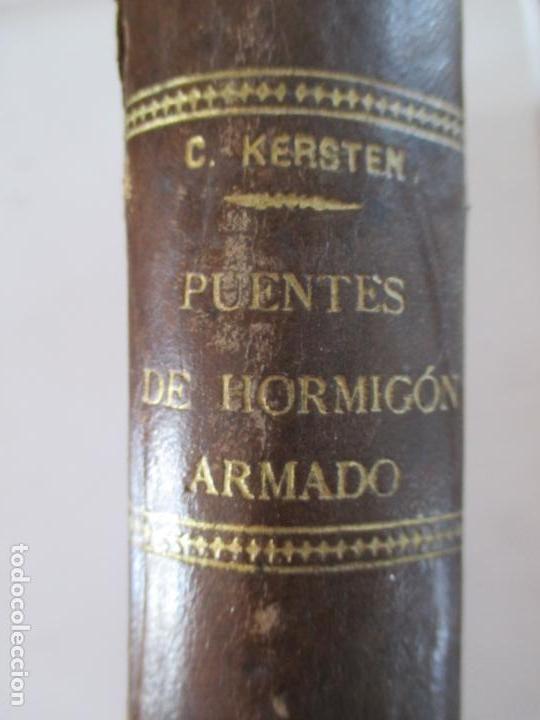 Libros antiguos: PUENTES DE HORMIGÓN ARMADO GUÍA TEÓRICA Y PRÁCTICA. C. KERSTEN. SEGUNDA EDICIÓN. 1909. MADRID - Foto 3 - 158117002