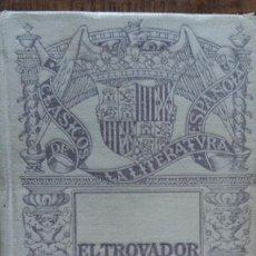 Libros antiguos: EL TROVADOR. DRAMA CABALLERESCO EN CINCO JORNADAS. POR D. ANTONIO GARCIA GUTIERREZ. MADRID, 1916. Lote 158152434