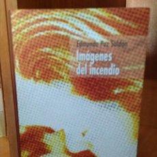 Libros antiguos: IMÁGENES DEL INCENDIO. EDMUNDO PAZ SOLDÁN. Lote 158219574