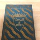 Libros antiguos: ANTIGÜO LIBRO , VASSALL D'AMOR , RAMON BERENGUER IV COMTE DE BARCELONA , 9 DE AGOSTO DE 1.924. Lote 158223826