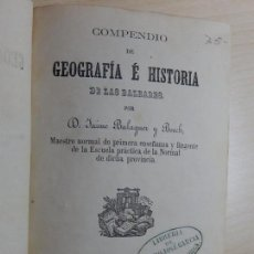 Libros antiguos: COMPENDIO DE GEOGRAFÍA E HISTORIA DE LAS BALEARES.1866. Lote 158241230