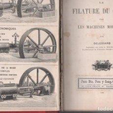 Libros antiguos: DELESSARD : LA FILATURE DE COTON PAR LES MACHINES MODERNES (1893) INDUSTRIA TEXTIL. Lote 158263986