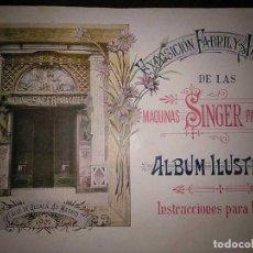 Libros antiguos: 1901 SINGER ALBUM ILUSTRADO EXPOSICION FABRIL Y ARTISTICA DE LAS MAQUINAS SINGER PARA COSER INSTRUCC. Lote 158282066
