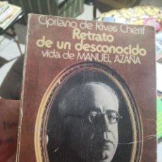 Libros antiguos: RETRATO DE UN DESCONOCIDO, VIDA DE MANUEL AZAÑA - CIPRIANO DE RIVAS CHERIF GRIJALBO, 1979 . Lote 158296558