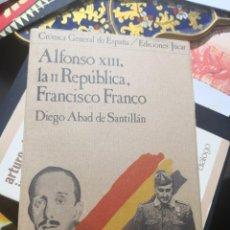 Libros antiguos: ALFONSO XIII, LA II REPÚBLICA, FRANCISCO FRANCO /POR: DIEGO ABAD DE SANTILLAN -EDITA : JUCAR 1979. Lote 158297490