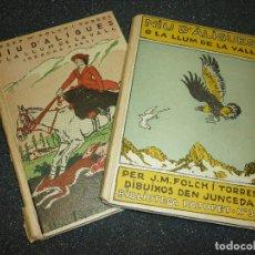 Libros antiguos: NIU D'ALIGUES O LA LLUM DE LA VALL, PRIMERA I SEGONA PART PER JOSEP Mª FOLCH I TORRES- 1919. Lote 158298254