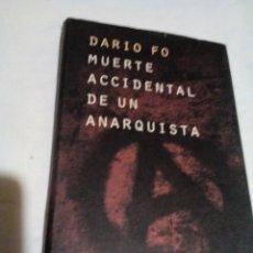 Libros antiguos: RA2___ LIBRO,DARIO FO ,MUERTE ACCIDENTAL DE UN ANARQUISTA ,MIDE APROXIM 13X21CM,TIENE 153PAGINAS. Lote 158318626