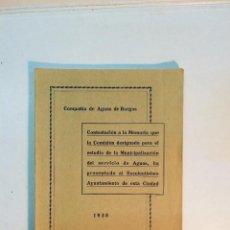 Libros antiguos: CONTESTACIÓN DE LA COMPAÑÍA DE AGUAS DE BURGOS ...PARA EL ESTUDIO DE LA MUNICIPALIZACIÓN...(1930). Lote 158340274