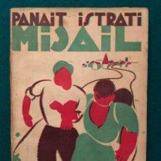 Libros antiguos: PANAIT ISTRATI - MIJAIL - SANTIAGO DE CHILE 1935. Lote 158417706