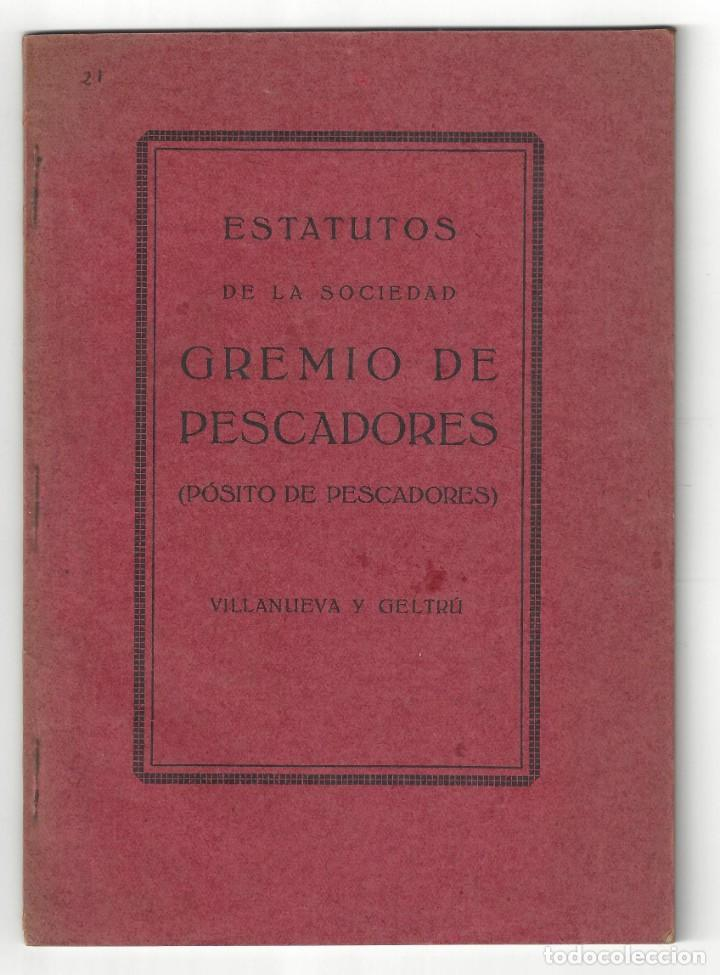 ESTATUTOS DE LA SOCIEDAD GREMIO DE PESCADORES. VILLANUEVA Y GELTRÚ- 1919 (Libros Antiguos, Raros y Curiosos - Ciencias, Manuales y Oficios - Otros)