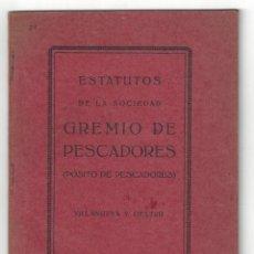 Libros antiguos: ESTATUTOS DE LA SOCIEDAD GREMIO DE PESCADORES. VILLANUEVA Y GELTRÚ- 1919. Lote 158425262