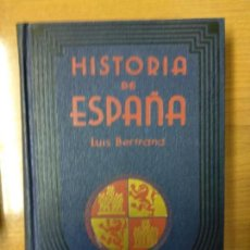 Libros antiguos: HISTORIA DE ESPAÑA. LUIS BERTRAND. SUCESORES DE JUAN GILI. BARCELONA. 1933. Lote 158442378