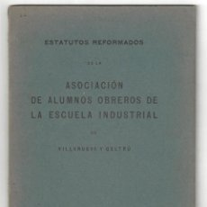 Libros antiguos: ESTATUTOS DE LA ASOCIACIÓN DE ALUMNOS OBREROS DE LA ESCUELA INDUSTRIAL. VILLANUEVA I GELTRÚ- 1924. Lote 158451582